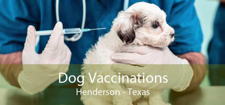 Dog Vaccinations Henderson - Texas